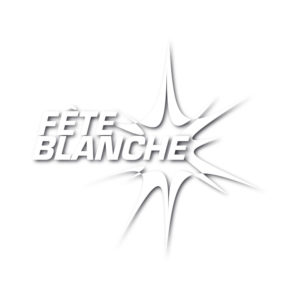 FETE BLANCHE - 06. August 2021